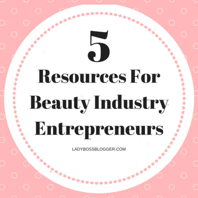 Entrepreneur resources by female entrepreneurs written by Jaime Holland 5 Resources For Beauty Industry Entrepreneurs