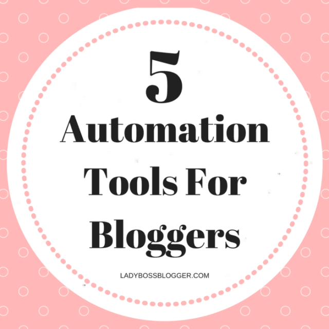 Entrepreneur resources and tips by female entrepreneurs written by Terrah LP 5 Automation Tools For Bloggers