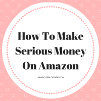 How To Make Serious Money On Amazon