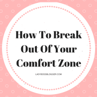 How To Break Out Of Your Comfort Zone