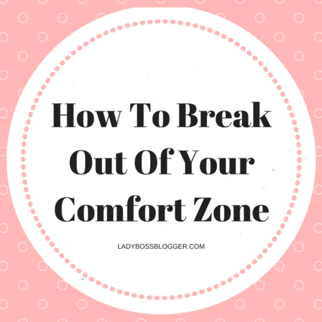Entrepreneur resources and tips by female entrepreneurs written by Nicole Soames How To Break Out Of Your Comfort Zone