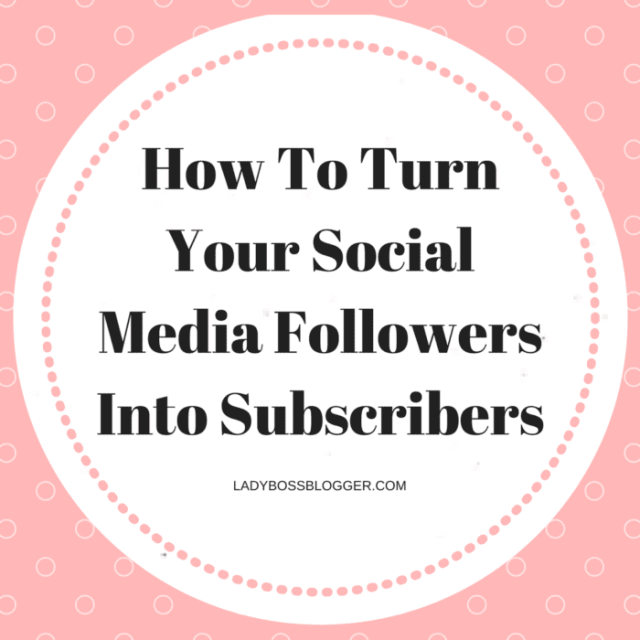 Entrepreneur resources and tips by female entrepreneurs written by Elaine Rau How To Turn Your Social Media Followers Into Subscribers