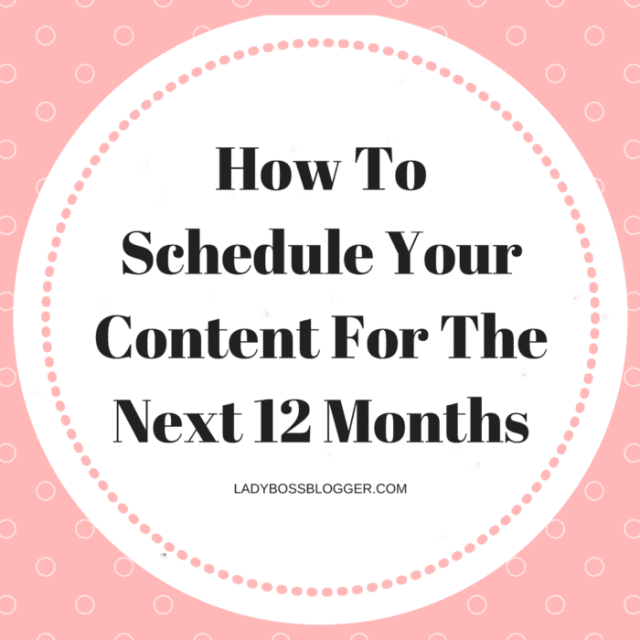 Entrepreneur resources and tips by female entrepreneurs written by Elaine Rau How To Schedule Your Content For The Next 12 Months