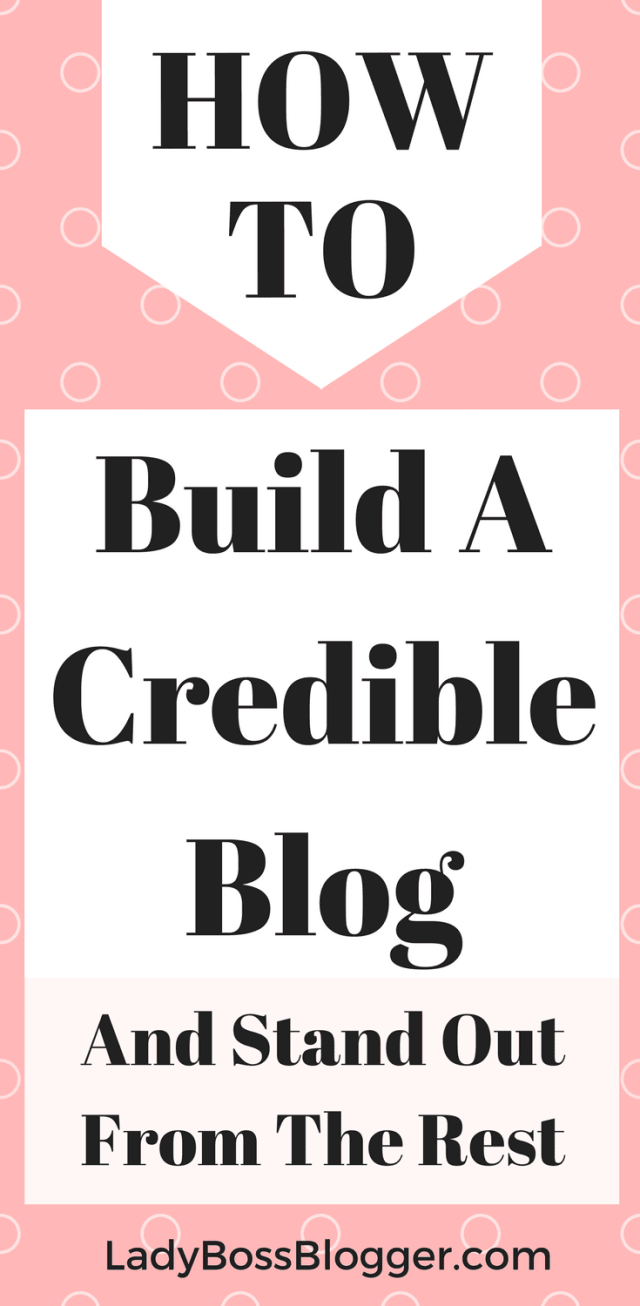 How To Build A Credible Blog And Stand Out From The Rest written by Elaine Rau #blogger #blog #bloggingtips #credibleblog