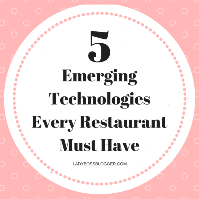 5 Emerging Technologies Every Restaurant Must Have