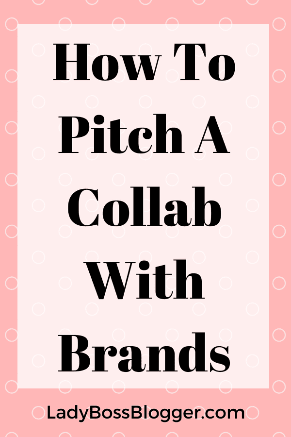 How To Pitch A Collaboration With Brands