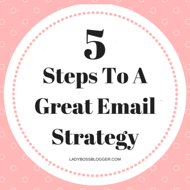 5 Steps To A Great Email Strategy