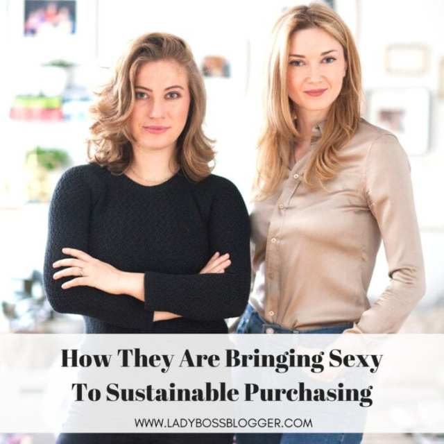 Olga & Victoria Are Bringing Sexy To Sustainable Purchasing