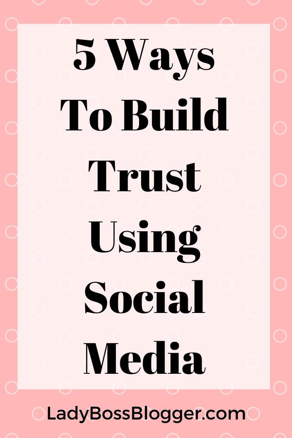 5 Ways To Build Trust Using Social Media LadyBossBlogger.com