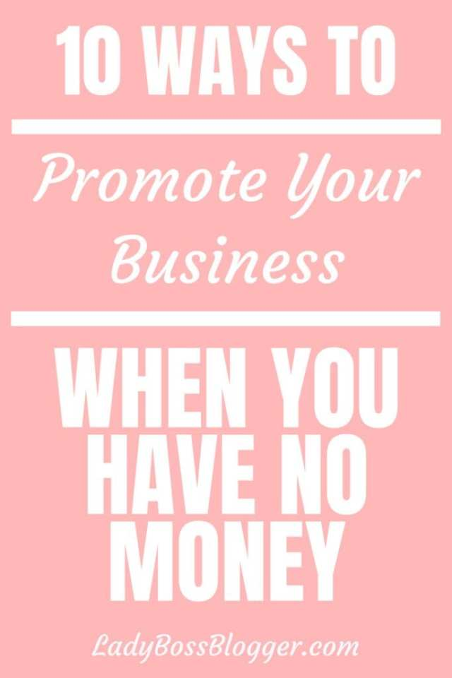 10 Ways To Promote Your Business When You Have No Money