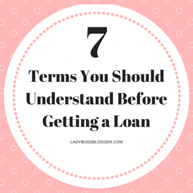 7 Terms You Should Understand Before Getting a Loan LadyBossBlogger.com (1)