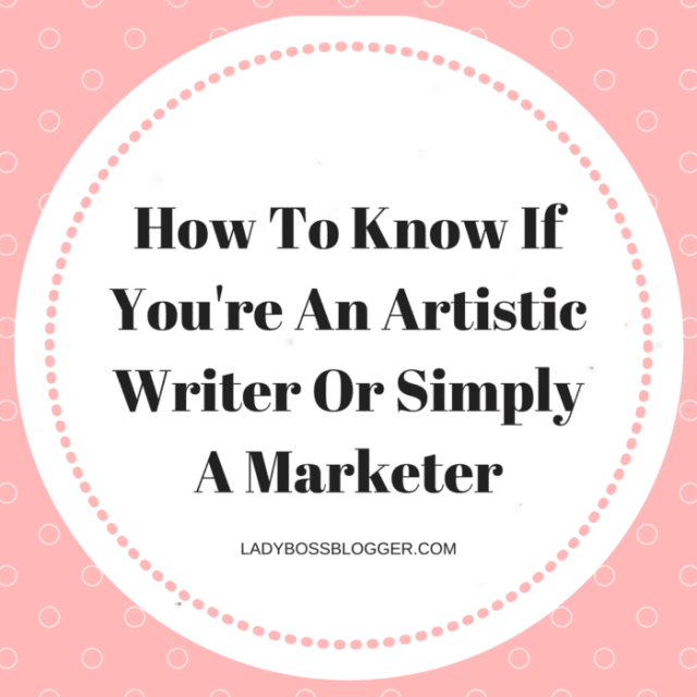 How To Know If You're An Artistic Writer Or Simply A Marketer
