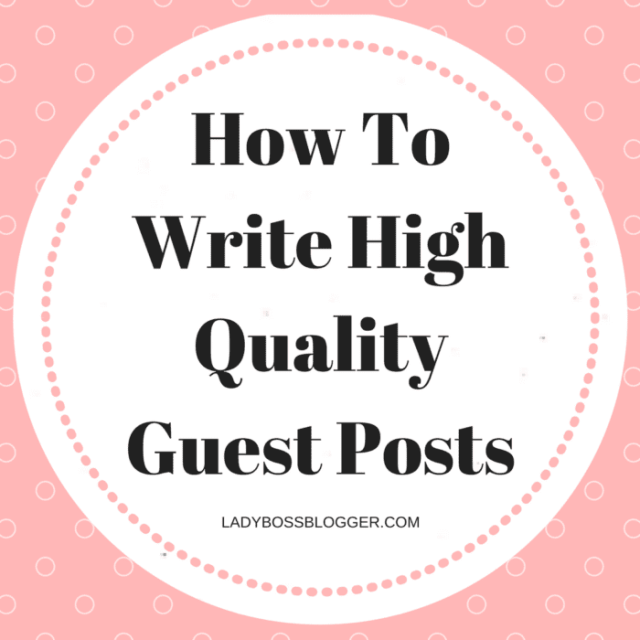 How To Write High Quality Guest Posts