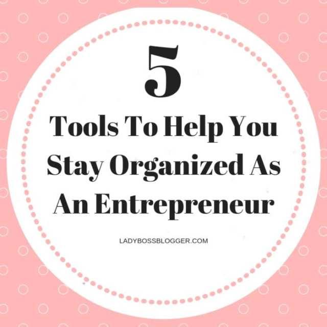Stay Organized As An Entrepreneur