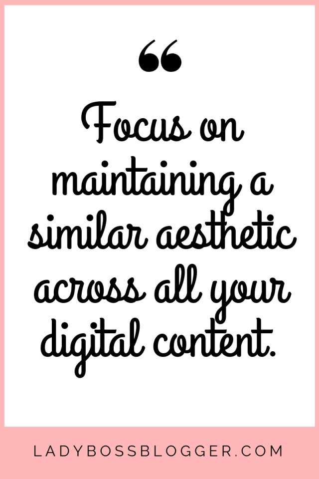 Keep your photos interesting and diverse, but focus on maintaining a similar aesthetic across all your digital content.