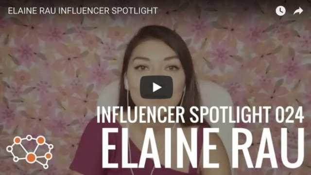 Elaine Rau influencer spotlight