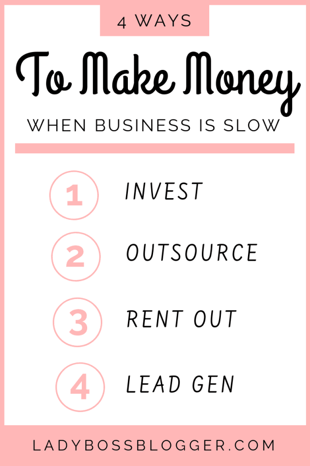 4 Ways To Make Money When Business Is Slow