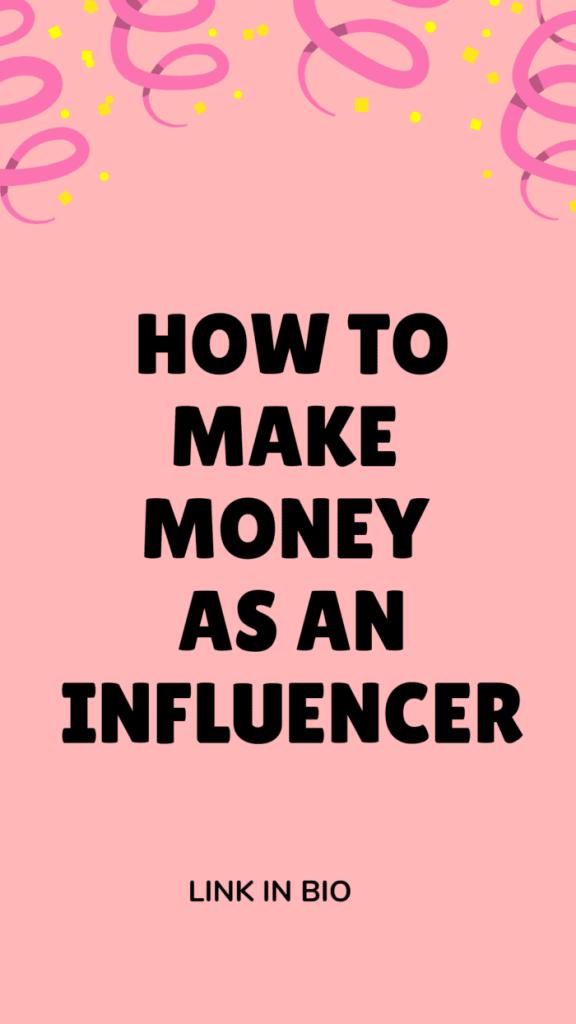 How To Make Money As An Influencer ladybossblogger