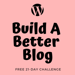 build a better blog elaine rau ladybossblogger
