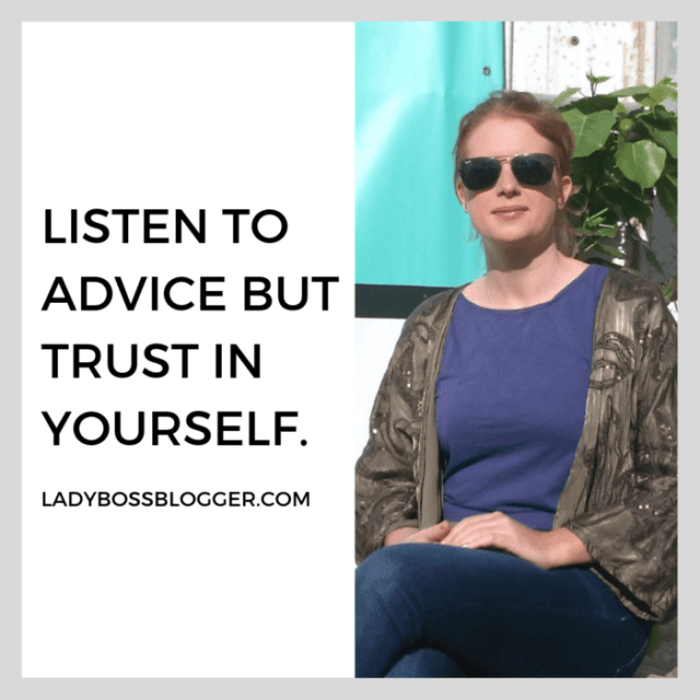 Listen to advice but trust yourself quotes from female entrepreneurs ladybossblogger