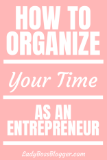 Organize Your Time As An Entrepreneur