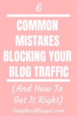 6 Common Mistakes Blocking Your Blog Traffic (And How To Get It Right)