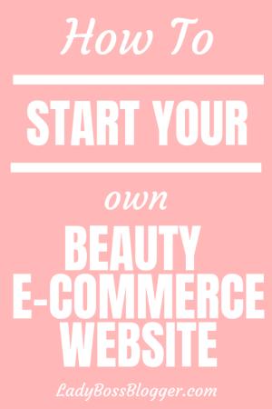 How To Start Your Own Beauty E-commerce Website LadyBossBlogger.com