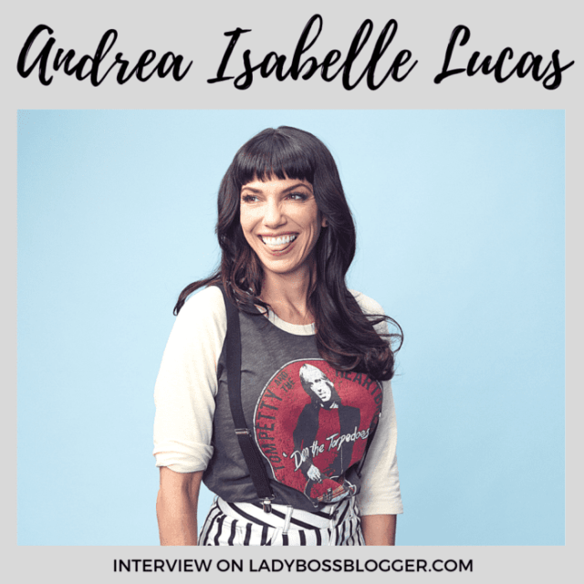 Andrea Isabelle Lucas interview ladybossblogger