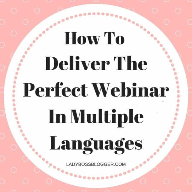 How To Deliver The Perfect Webinar In Multiple Languages