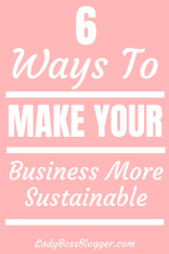 6 Reasons Your Business Should Be More Sustainable