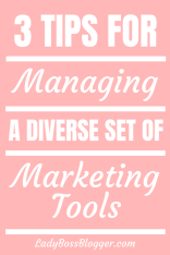 3 Tips For Managing A Diverse Set Of Marketing Tools