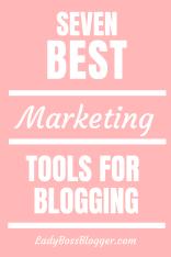 best marketing tools for bloggers LadyBossBlogger.com