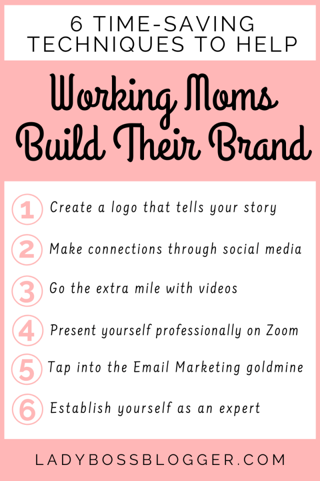 6 Time-Saving Techniques To Help Working Moms Build Their Brand ladybossblogger.com