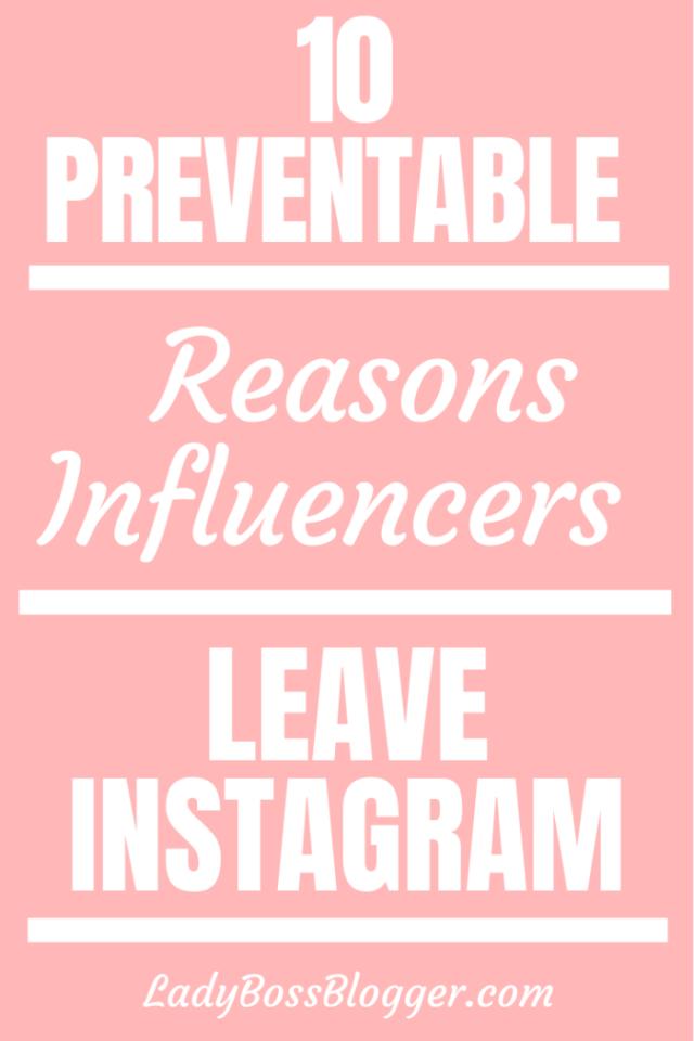 10 preventable reasons influencers leave Instagram ladybossblogger.com