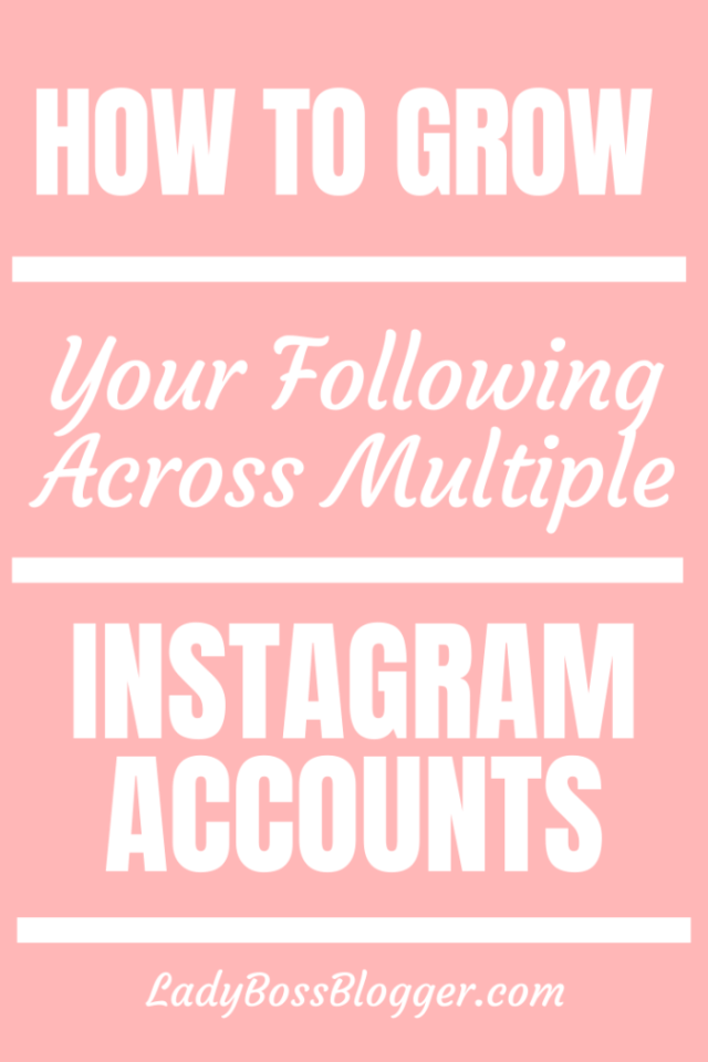 grow following multiple instagram ladybossblogger.com