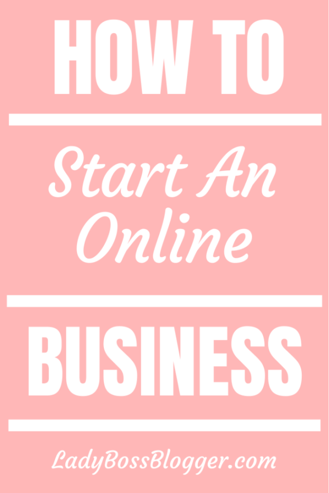Start online business ladybossblogger.com