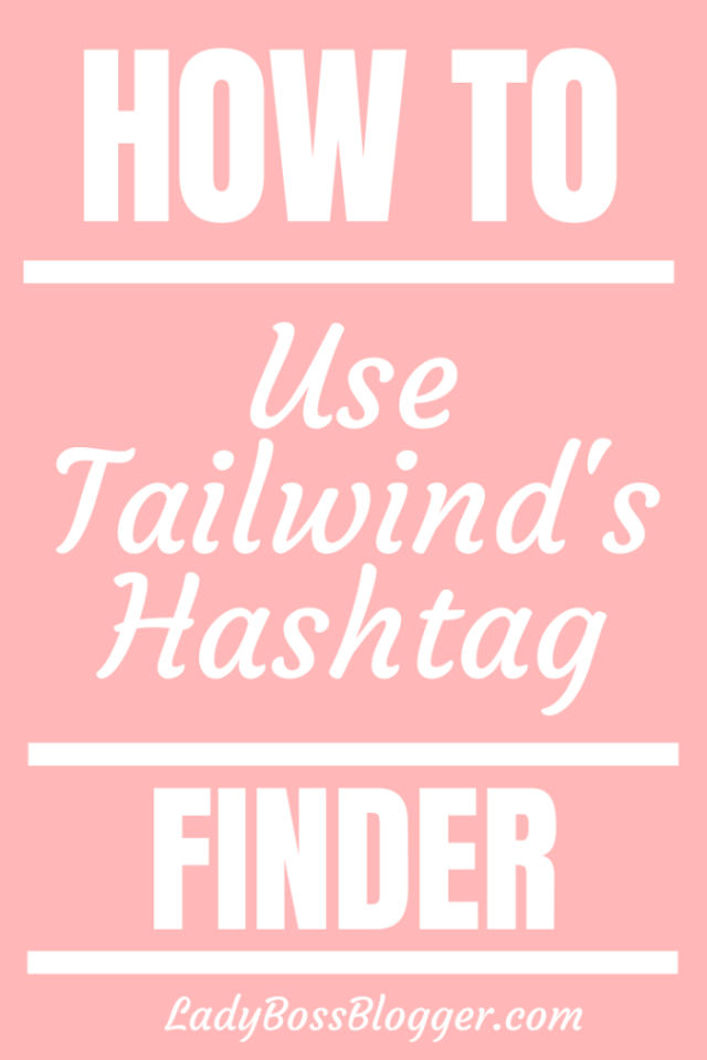How To Use Tailwind's Hashtag Finder ladybossblogger.com