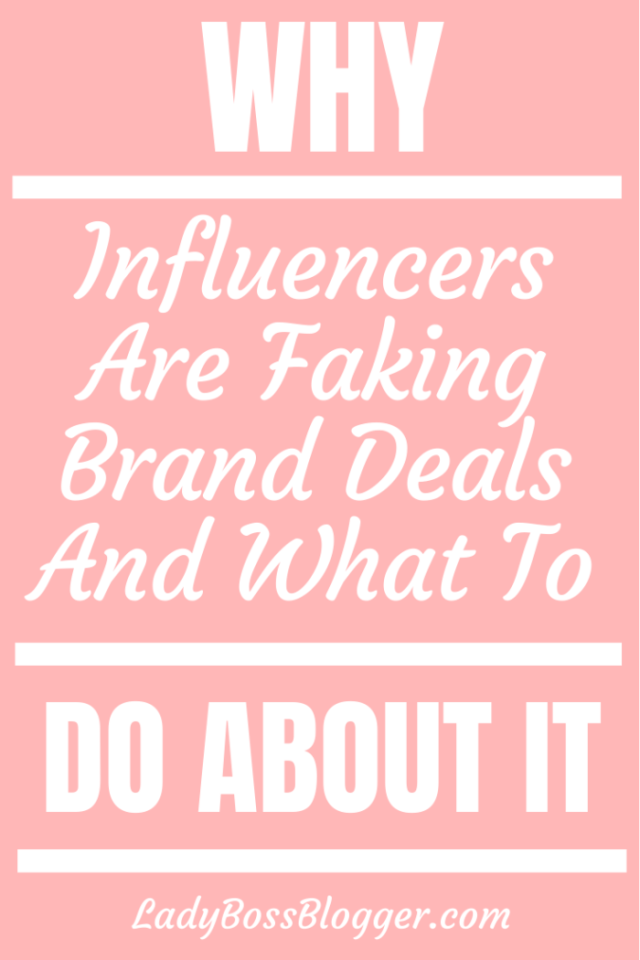 influencers faking brand deals ladybossblogger.com