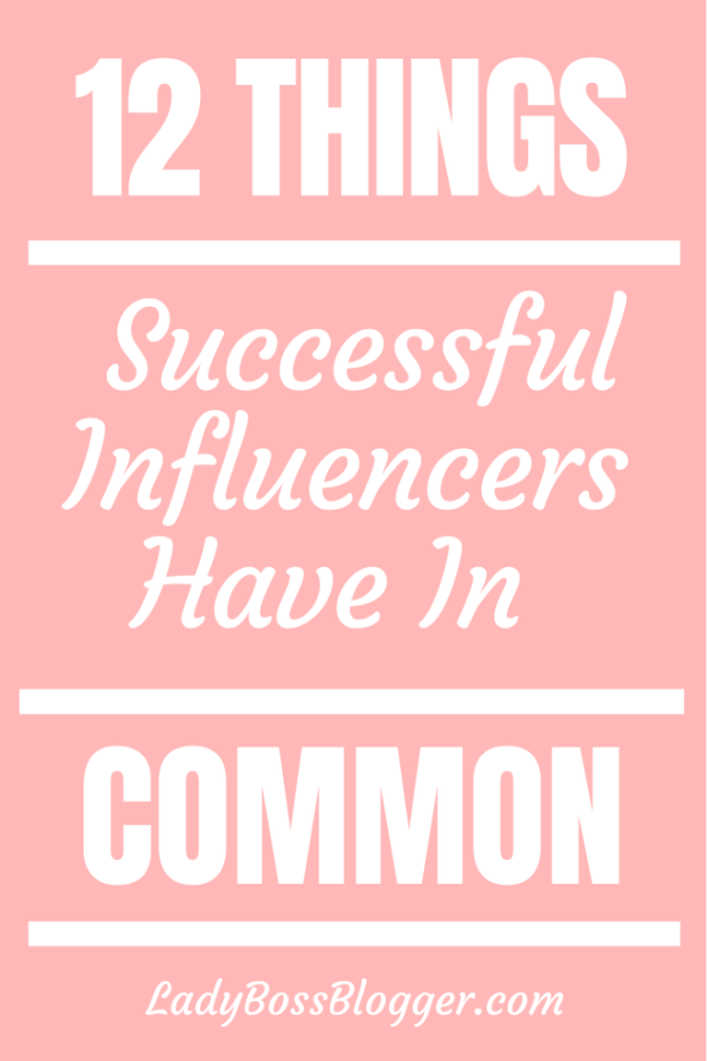 influencers have in common ladybossblogger.com