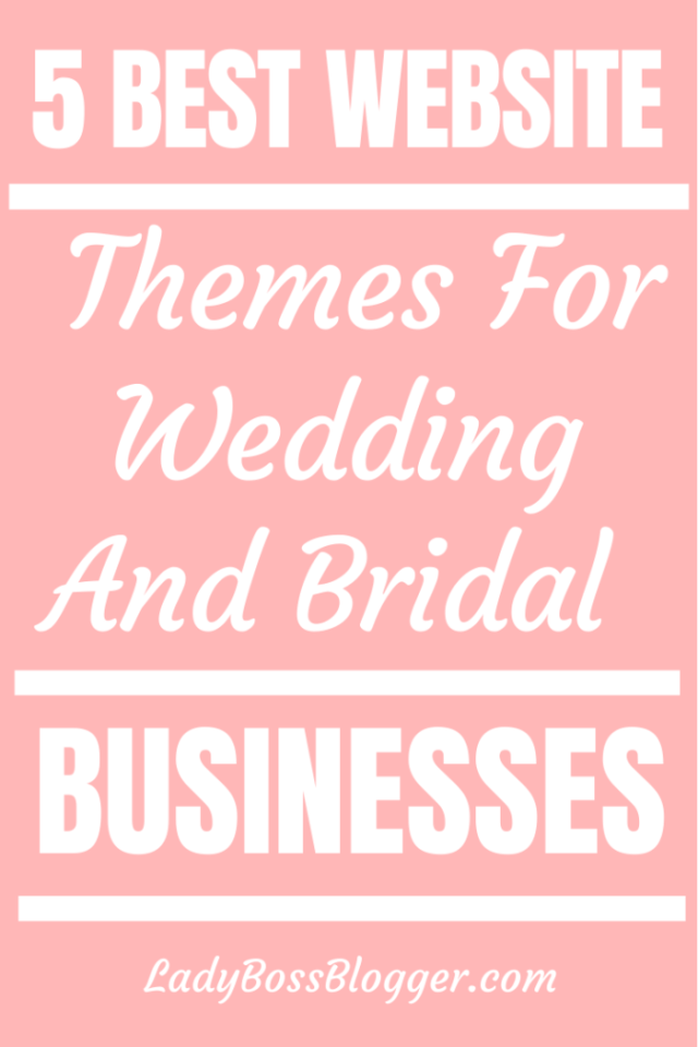 5 Best Website Themes For Wedding And Bridal Businesses ladybossblogger.com
