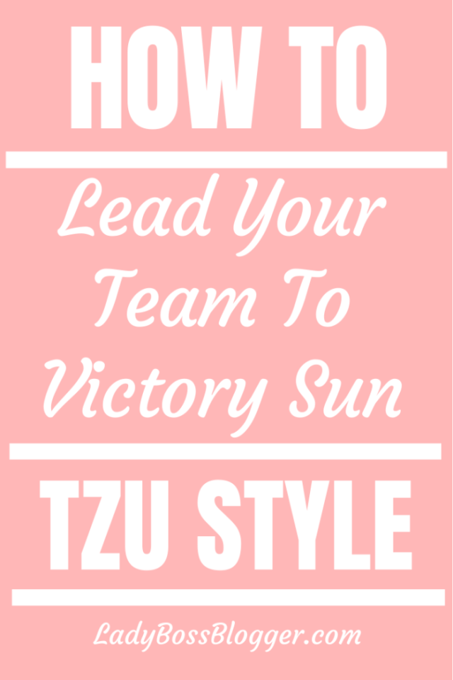 Leader : How To Lead Your Team To Victory Sun Tzu Style ladybossblogger.com