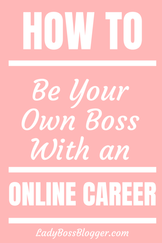 How To Be Your Own Boss With An Online Career