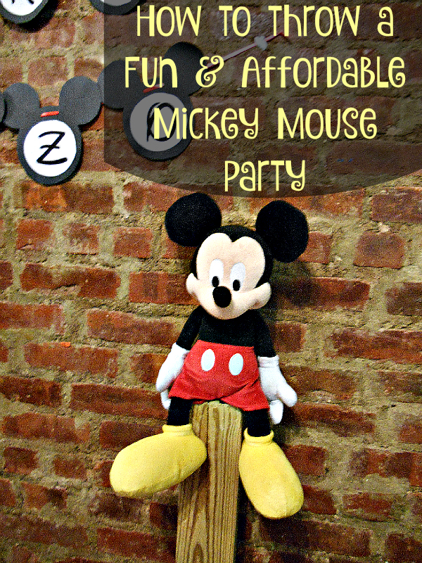 how to throw a fun and affordable mickey mouse party