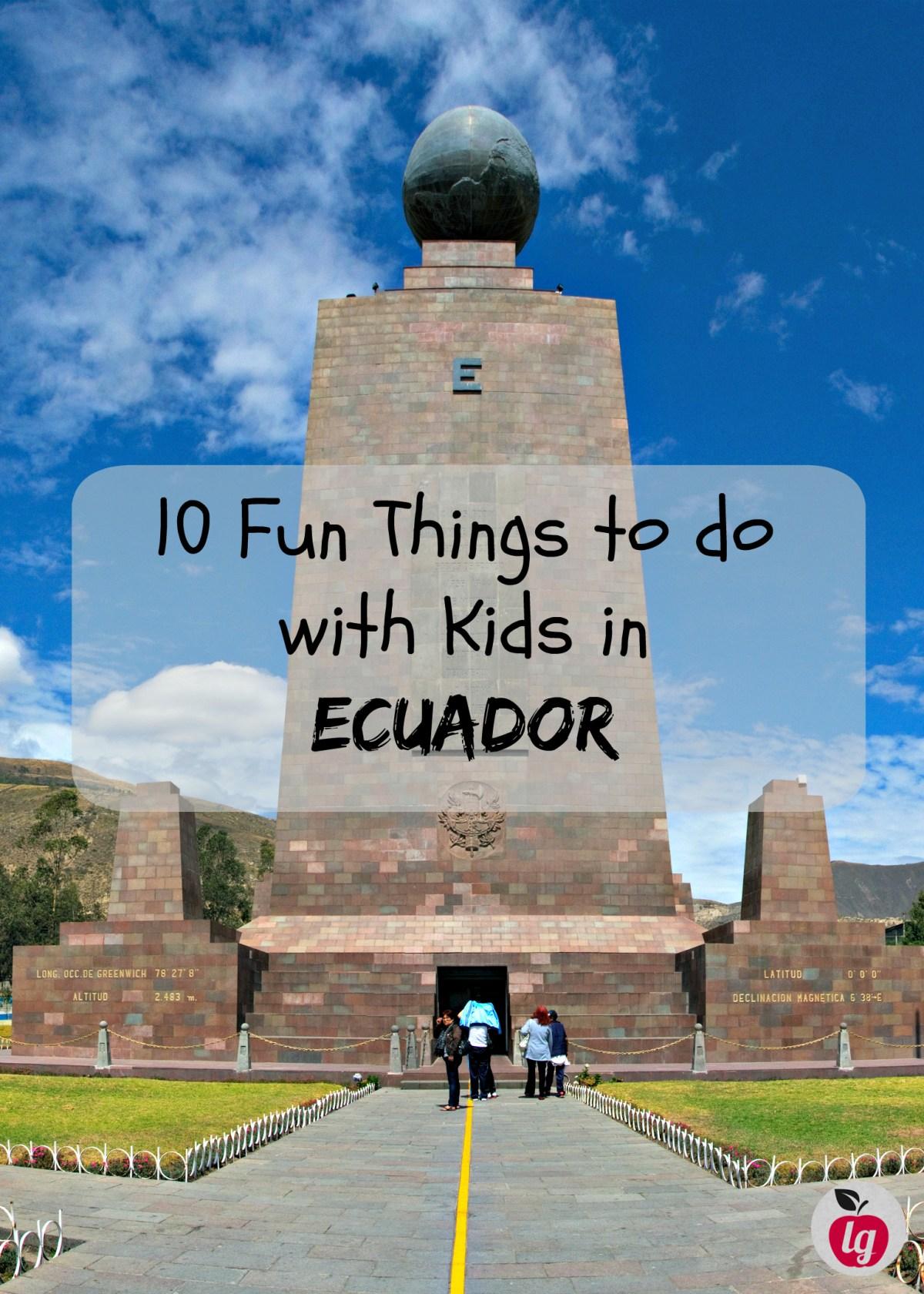 Fun things to do with kids in Ecuador