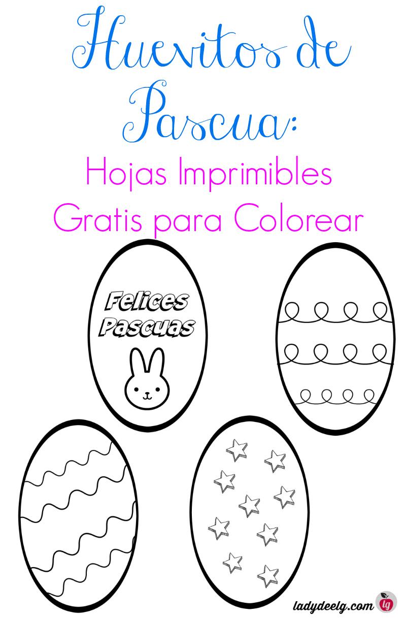 Huevitos de Pascua Para Colorear: Hojas Imprimibles Gratis - LadydeeLG