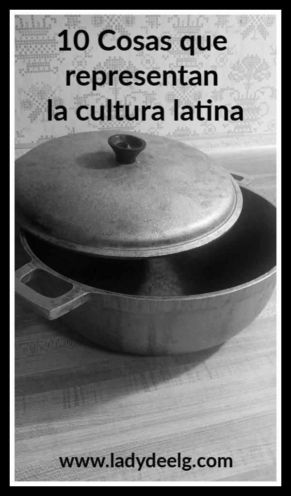 10 Cosas que representan la cultura latina