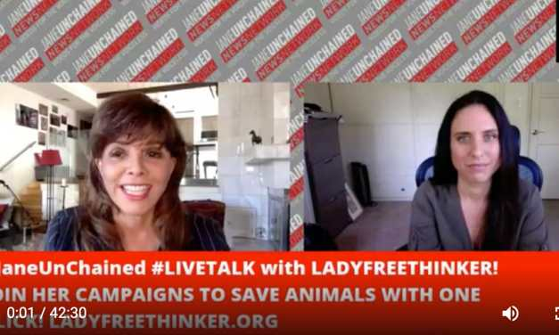 Lady Freethinker On The Power of Taking Simple Action for Animals – On #JaneUnchained