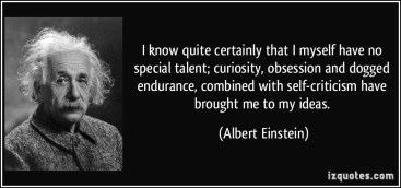 quote-i-know-quite-certainly-that-i-myself-have-no-special-talent-curiosity-obsession-and-dogged-albert-einstein-341978