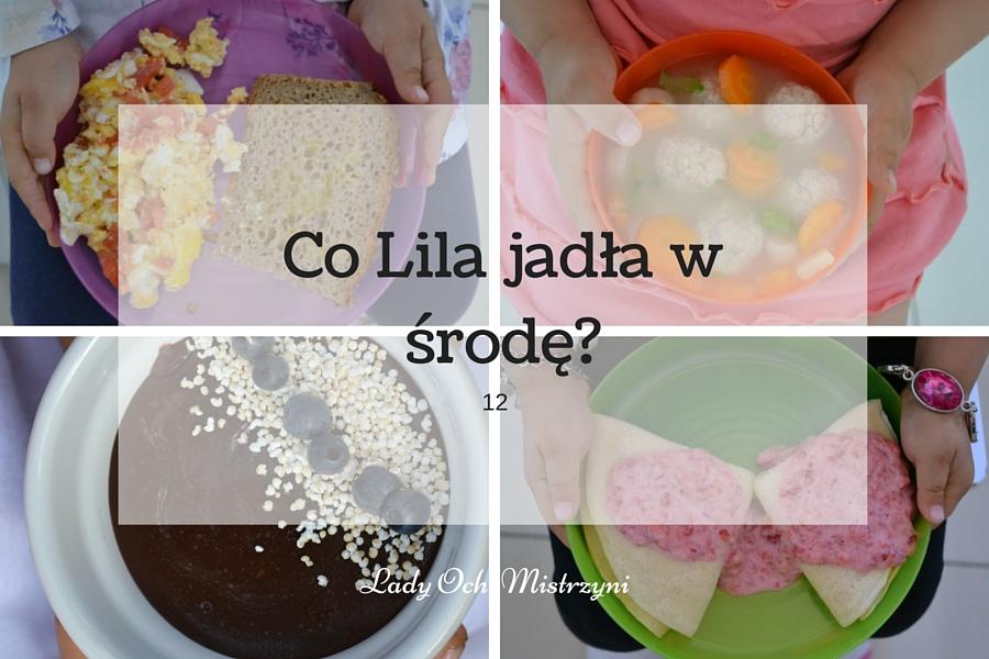 Co Lila jadła w środę? 12 – zobacz nasze menu