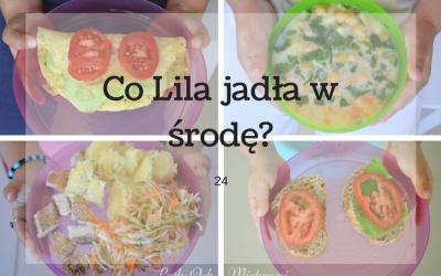 Co Lila jadła w środę? 24 (pomysły na dania dla dzieci i nie tylko)